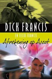 Afrekening op Ascot – Dick Francis