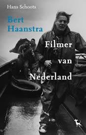 Bert Haanstra: filmer van Nederland – Hans Schoots