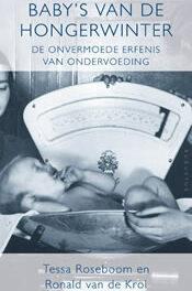 Baby's van de Hongerwinter – Tessa Roseboom en Ronald van de Krol