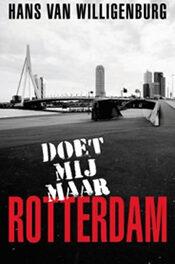 Doet mij maar Rotterdam – Hans van Willigenburg