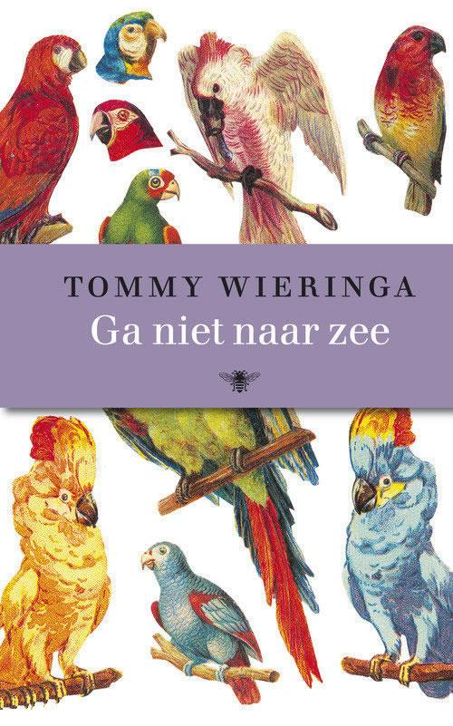 Ga niet naar zee – Tommy Wieringa