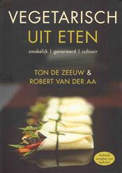 Vegetarisch uit eten – Ton de Zeeuw & Robert van der Aa