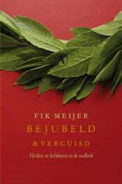 Bejubeld & verguisd – Fik Meijer