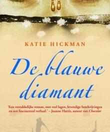 De blauwe diamant – Katie Hickman
