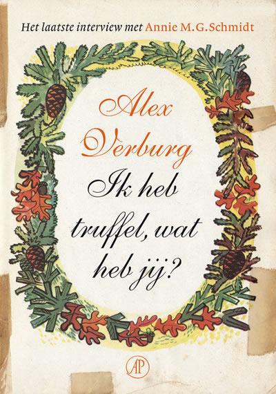 Ik heb truffel, wat heb jij – Alex Verburg