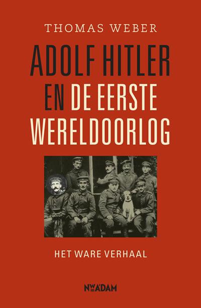 Adolf Hitler en de Eerste Wereldoorlog – Thomas Weber
