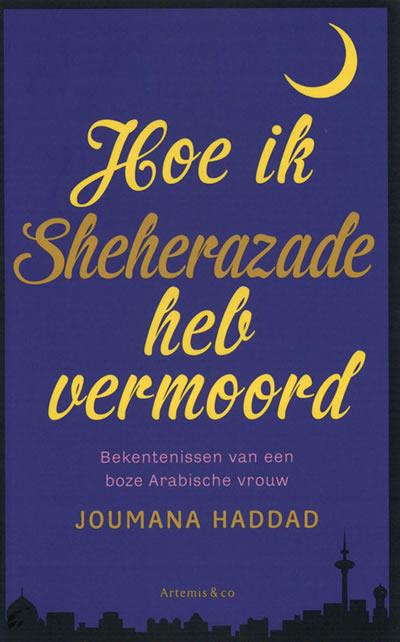 Hoe ik Sheherazade heb vermoord – Joumana Haddad