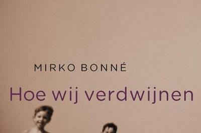 Hoe wij verdwijnen – Mirko Bonné