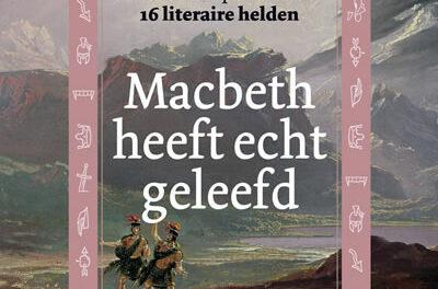 Macbeth heeft echt geleefd – Pieter Steinz