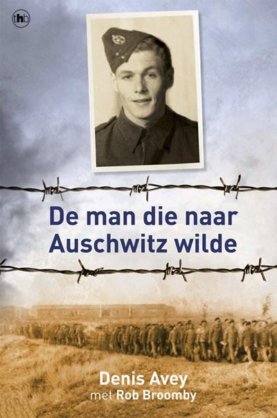 De man die naar Auschwitz wilde – Denis Avey