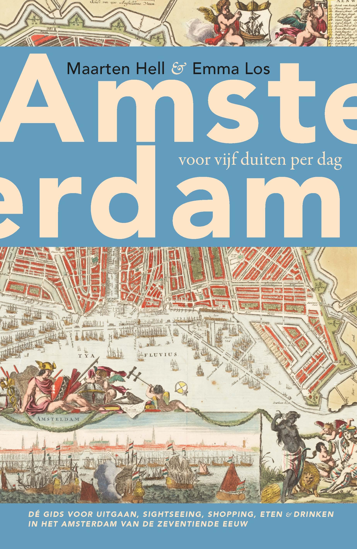 Amsterdam voor vijf duiten per dag – Maarten Hell & Emma Los