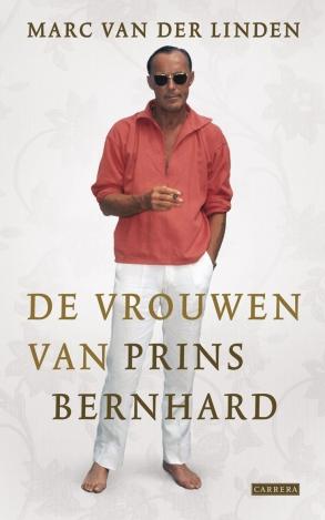 De vrouwen van prins Bernhard – Marc van der Linden