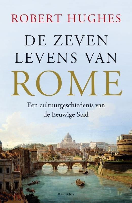 De zeven levens van Rome – Robert Hughes