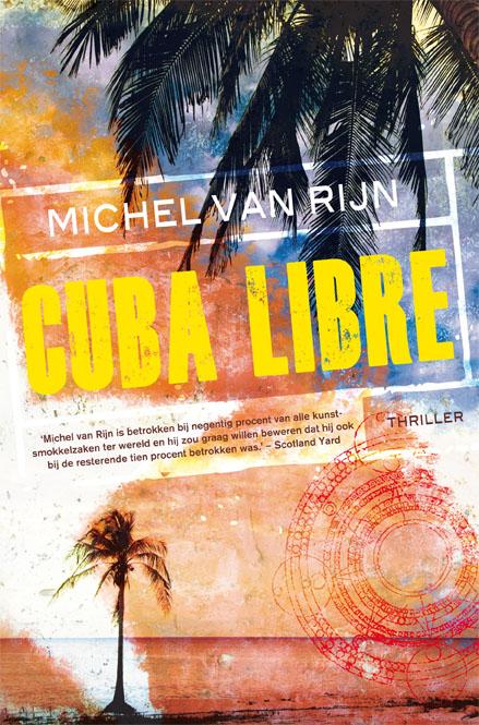 Cuba Libre – Michel van Rijn
