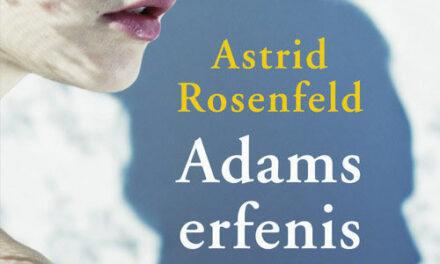 Adams erfenis – Astrid Rosenfeld