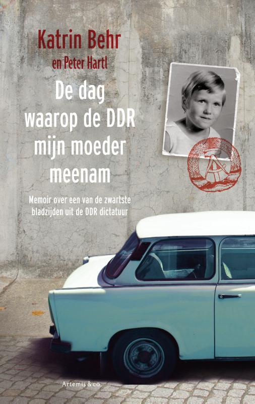 De dag waarop de DDR mijn moeder meenam – Katrin Behr