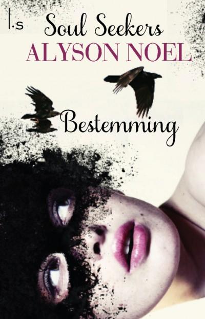 Bestemming – Alyson Noël