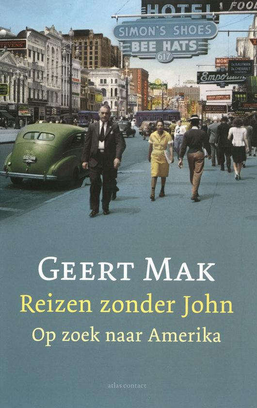 Reizen zonder John. Op zoek naar Amerika – Geert Mak