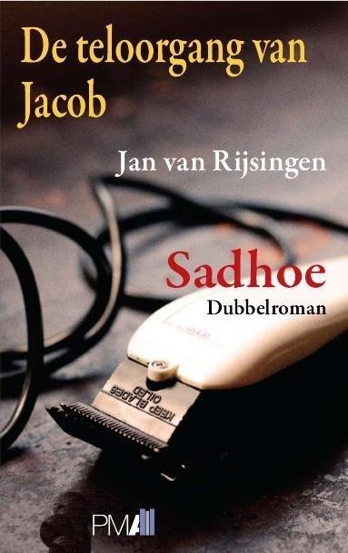 De teloorgang van Jacob/Sadhoe –  Jan van Rijsingen