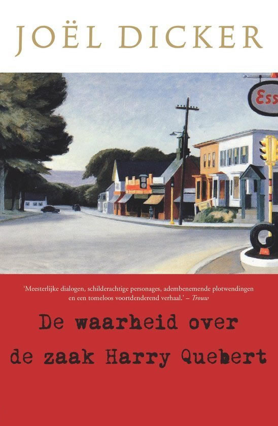 De waarheid over de zaak Harry Quebert – Joël Dicker