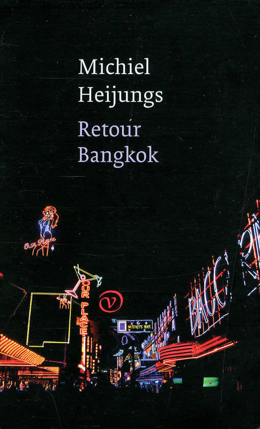 Retour Bangkok – Michiel Heijungs