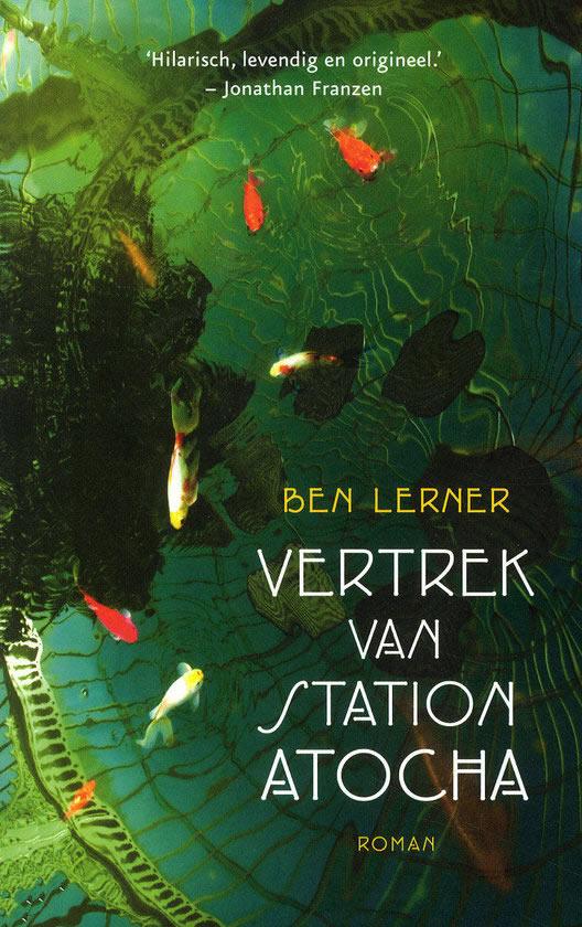 Het vertrek van station Atocha – Ben Lerner