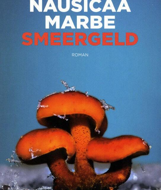 Smeergeld – Nausicaa Marbe