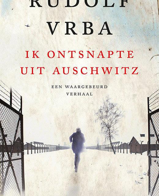 Ik ontsnapte uit Auschwitz – Rudolf Vrba
