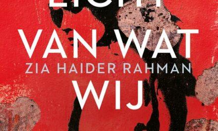 In het licht van wat wij weten – Zia Haider Rahman