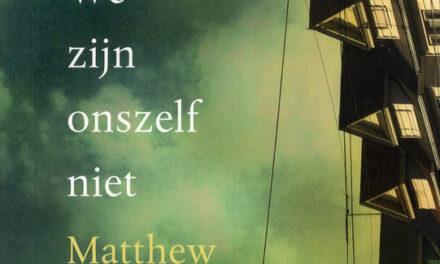 We zijn onszelf niet – Matthew Thomas