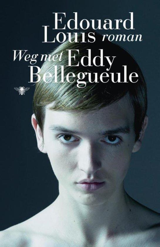 Weg met Eddy Bellegueule – Edouard Louis
