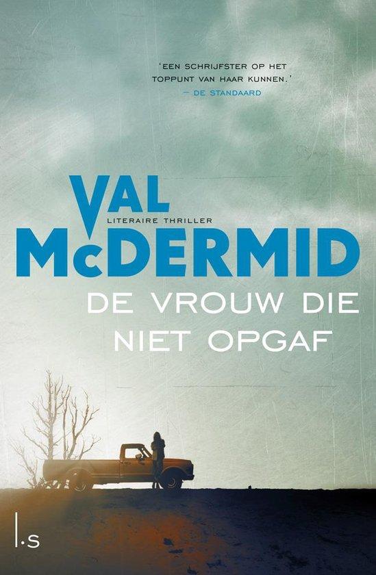 De vrouw die niet opgaf – Val McDermid