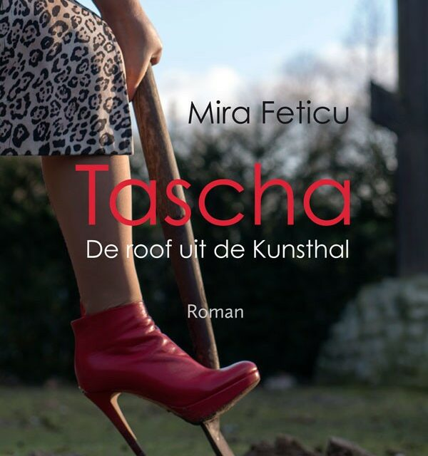 Tascha – De roof uit de Kunsthal – Mira Feticu