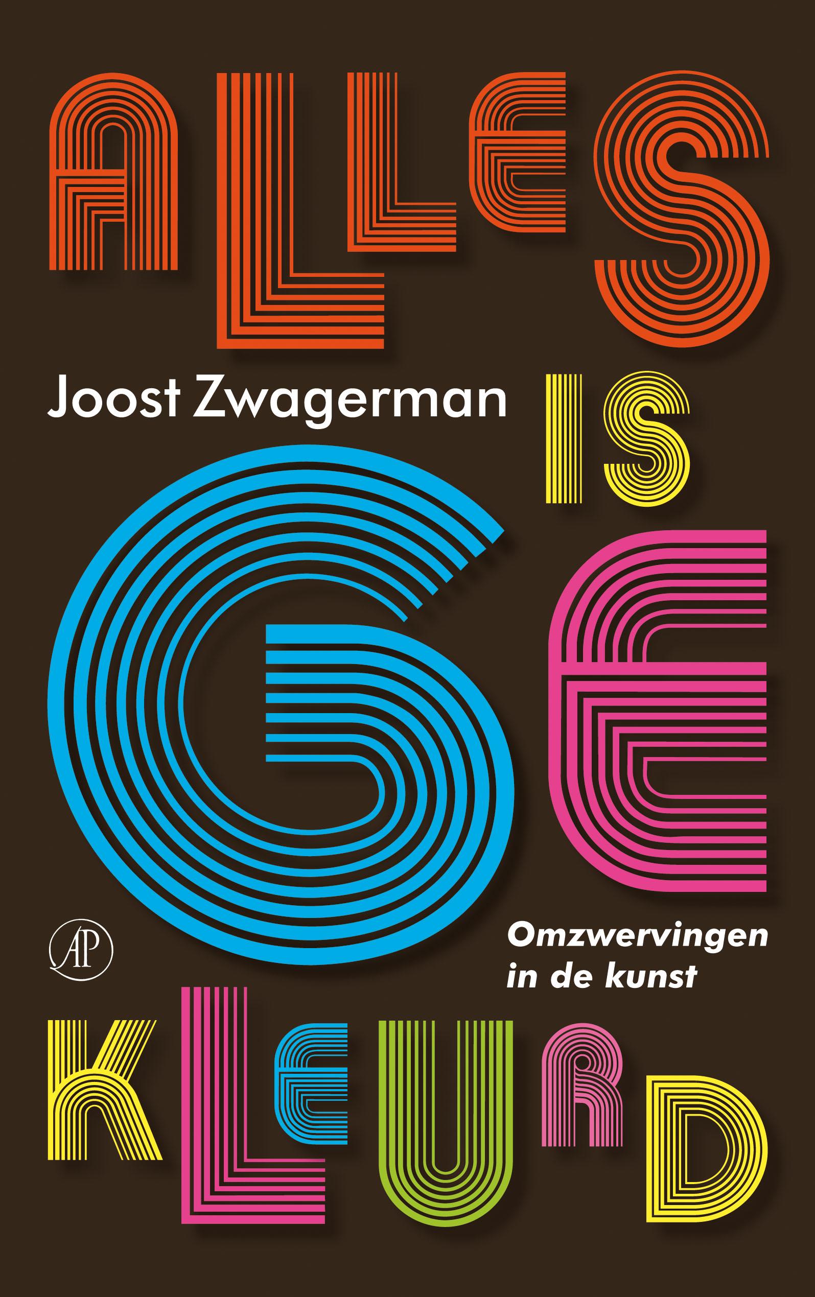 Alles is gekleurd – Joost Zwagerman