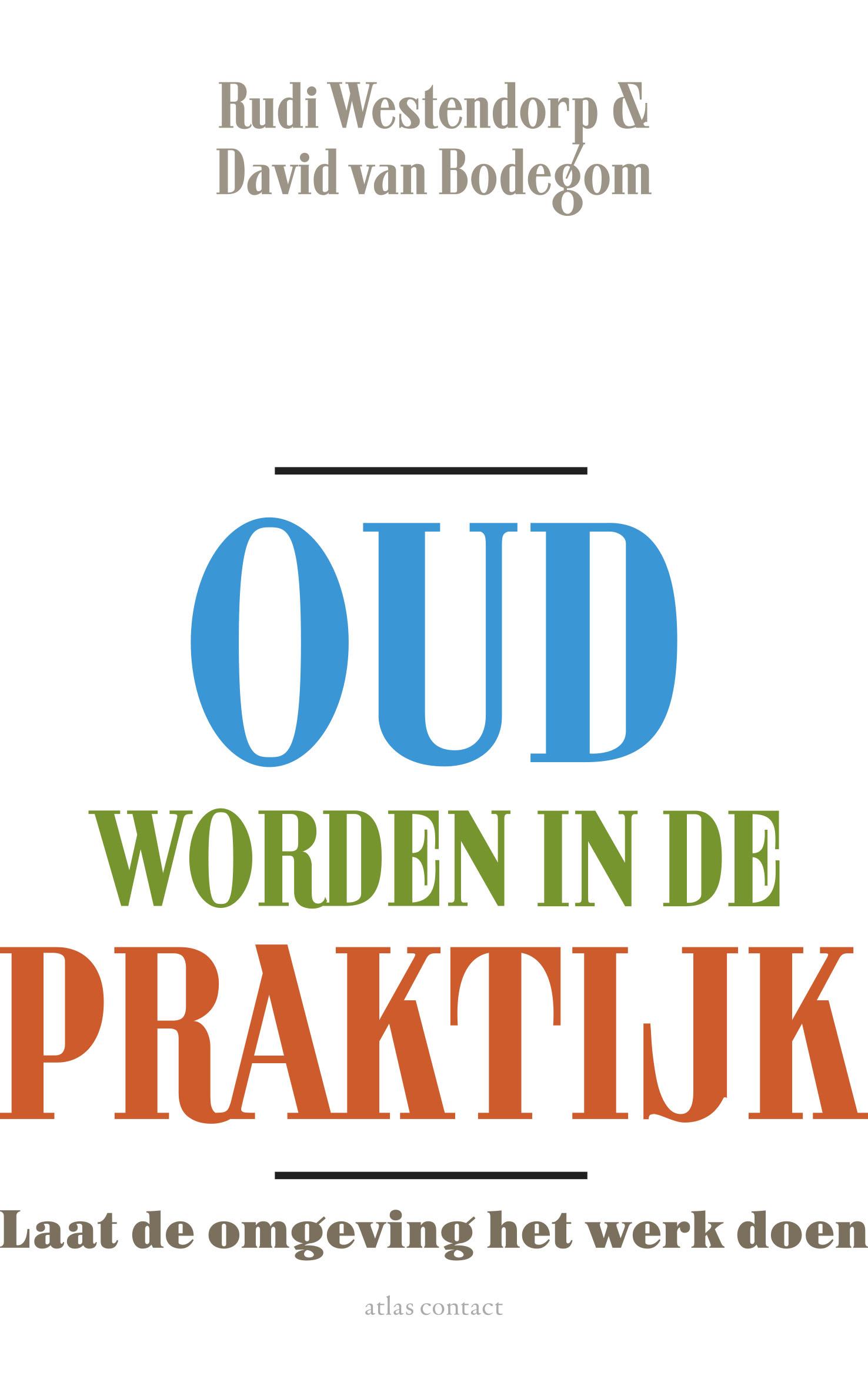 Oud worden in de praktijk – Rudi Westendorp en David van Bodegom