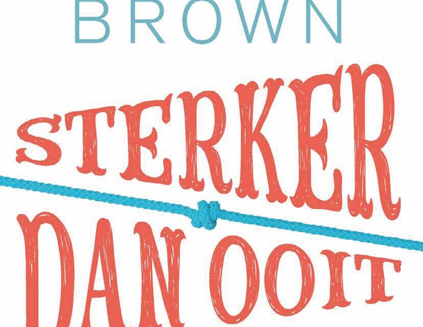 Sterker dan ooit  – Brene Brown