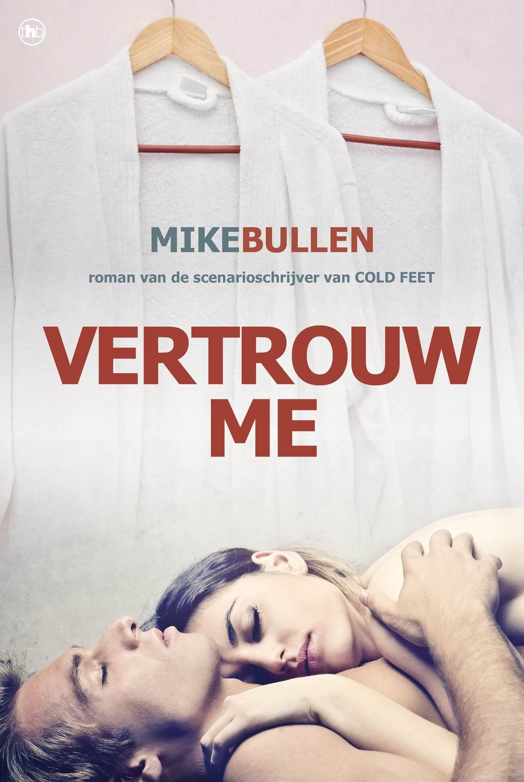 Vertrouw me – Mike Bullen