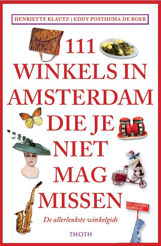 111 winkels in Amsterdam die je niet mag missen – Henriette Klautz