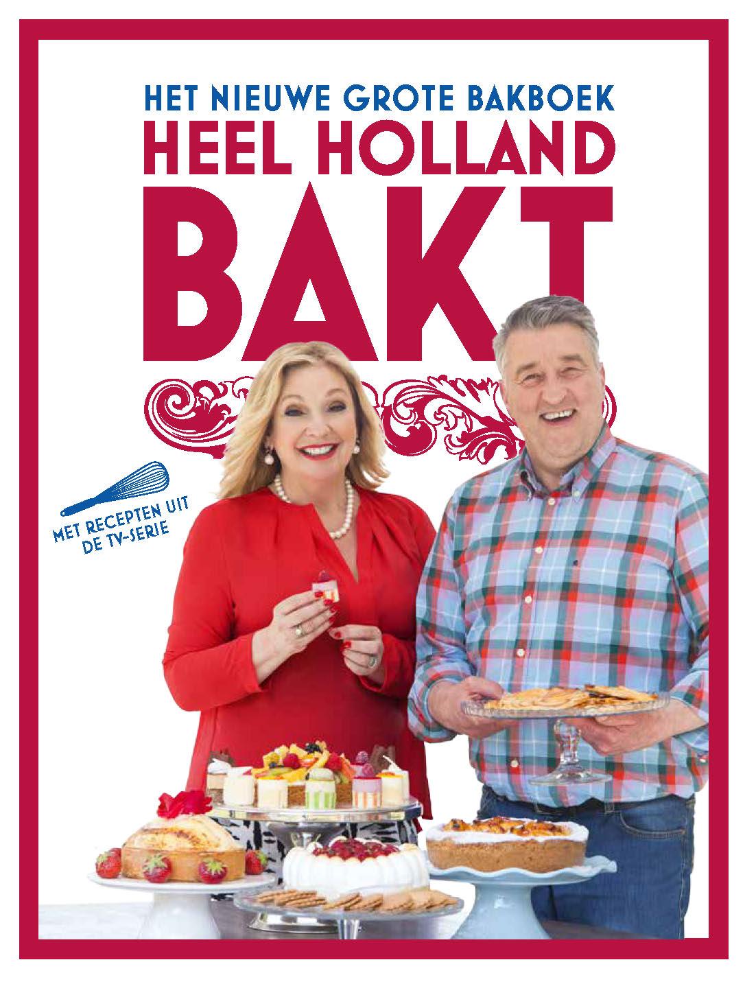 Heel Holland bakt. Het nieuwe grote bakboek – Martine Steenstra en Janny van der Heijden