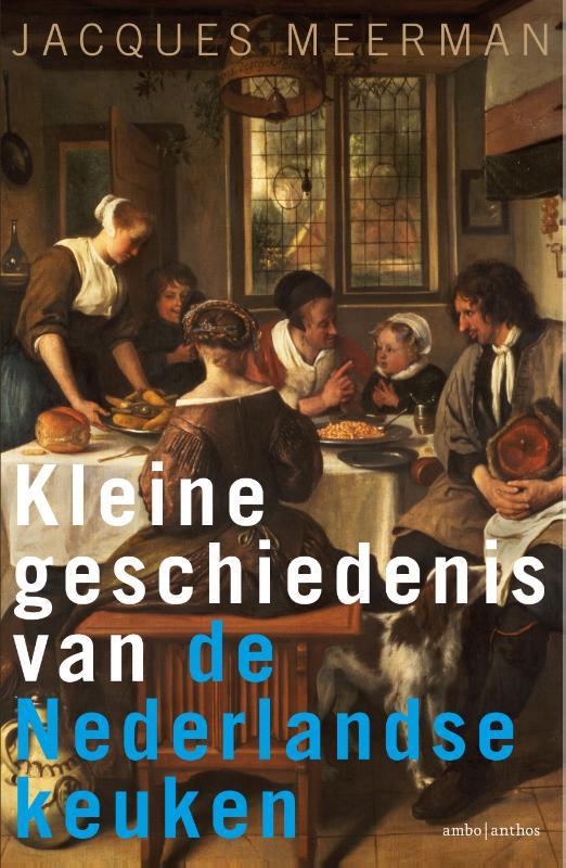 Kleine geschiedenis van de Nederlandse keuken – Jacques Meerman