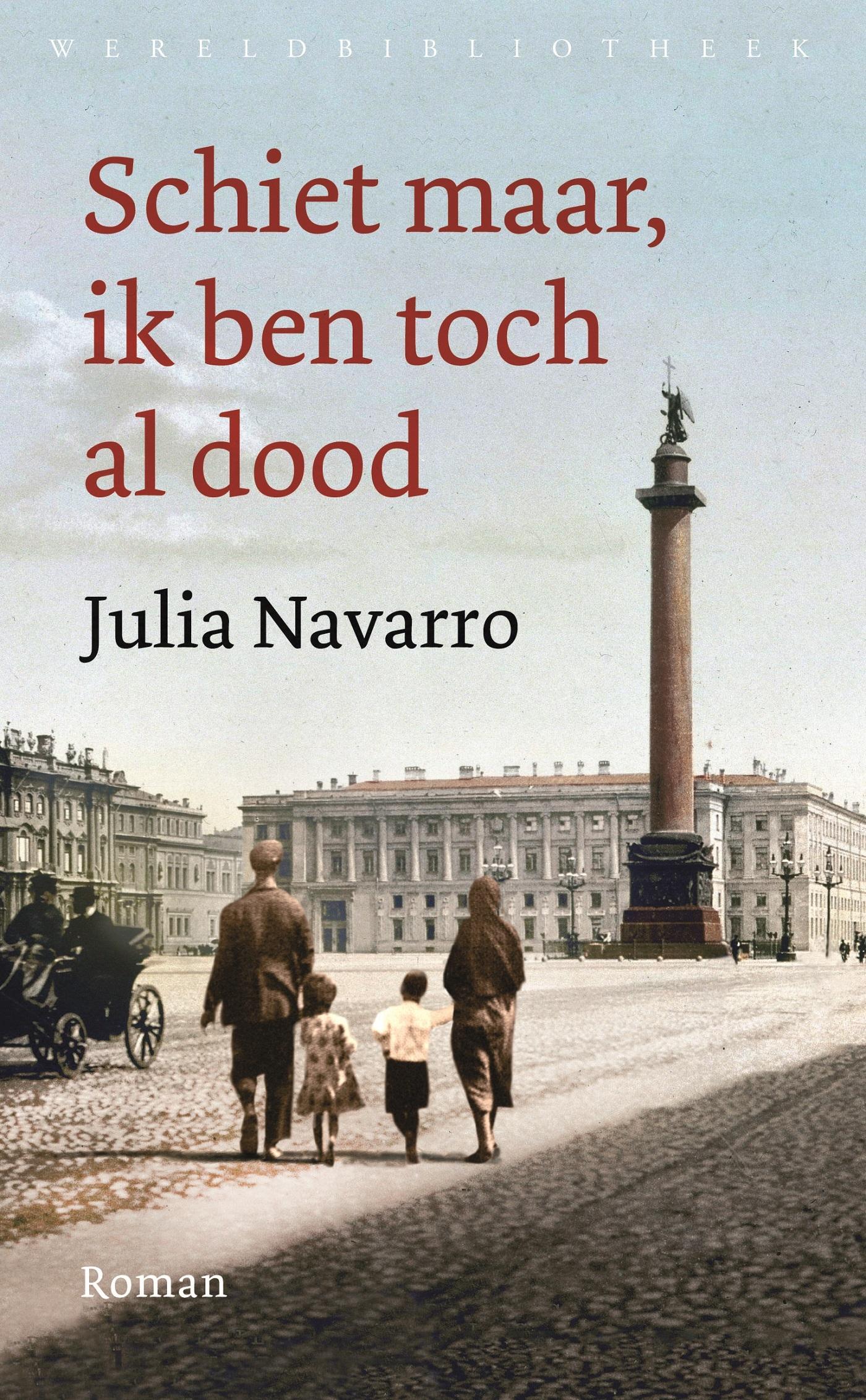 Schiet maar, ik ben toch al dood – Julia Navarro