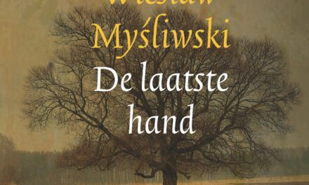 De laatste hand – Wieslaw Mysliwski