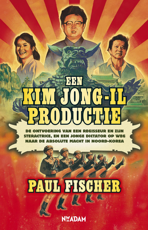 Een Kim Jong-Il Productie – Paul Fischer