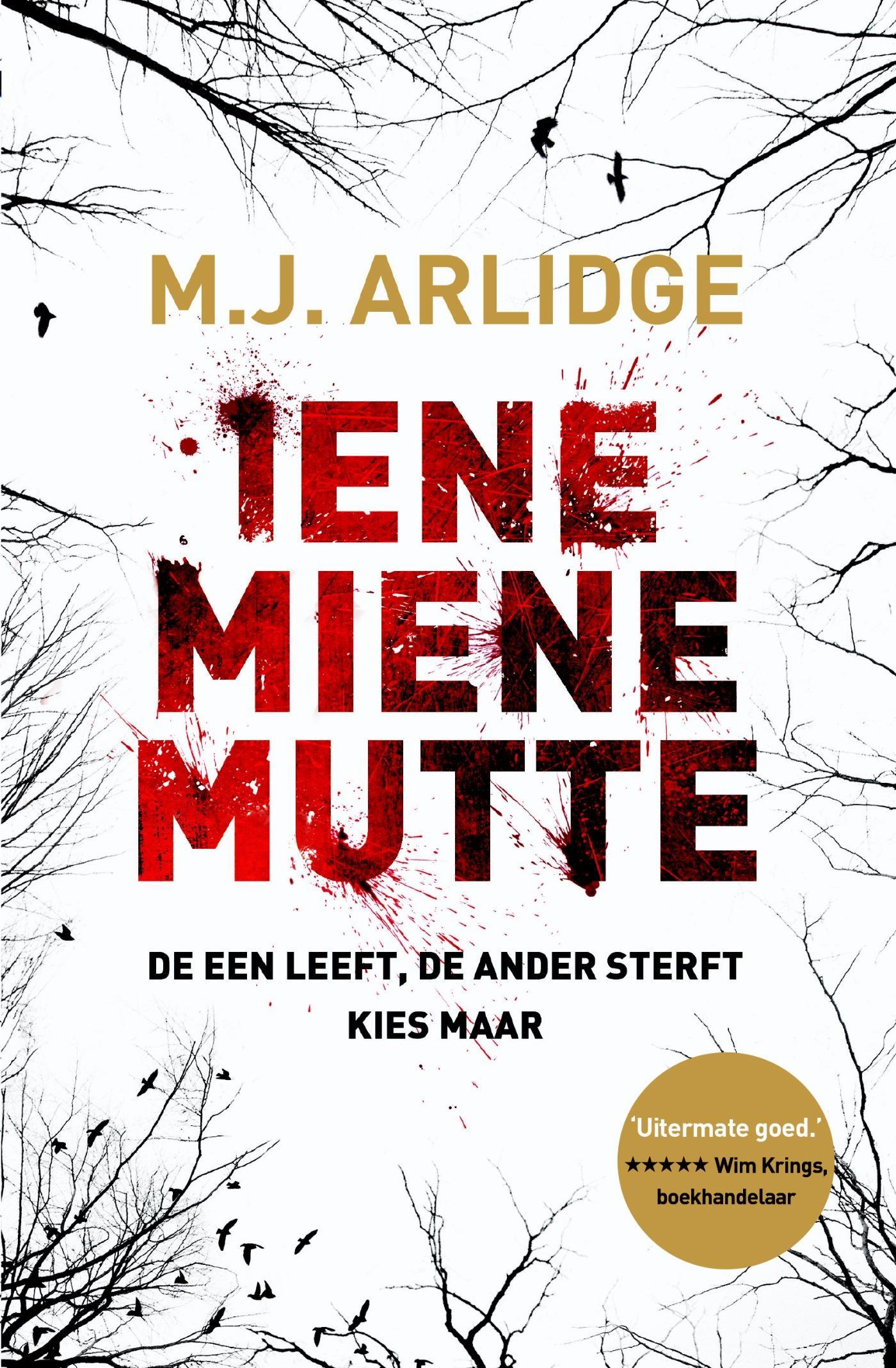Iene miene mutte – M.J. Arlidge