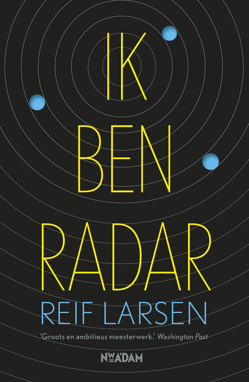 Ik ben Radar – Reif Larsen