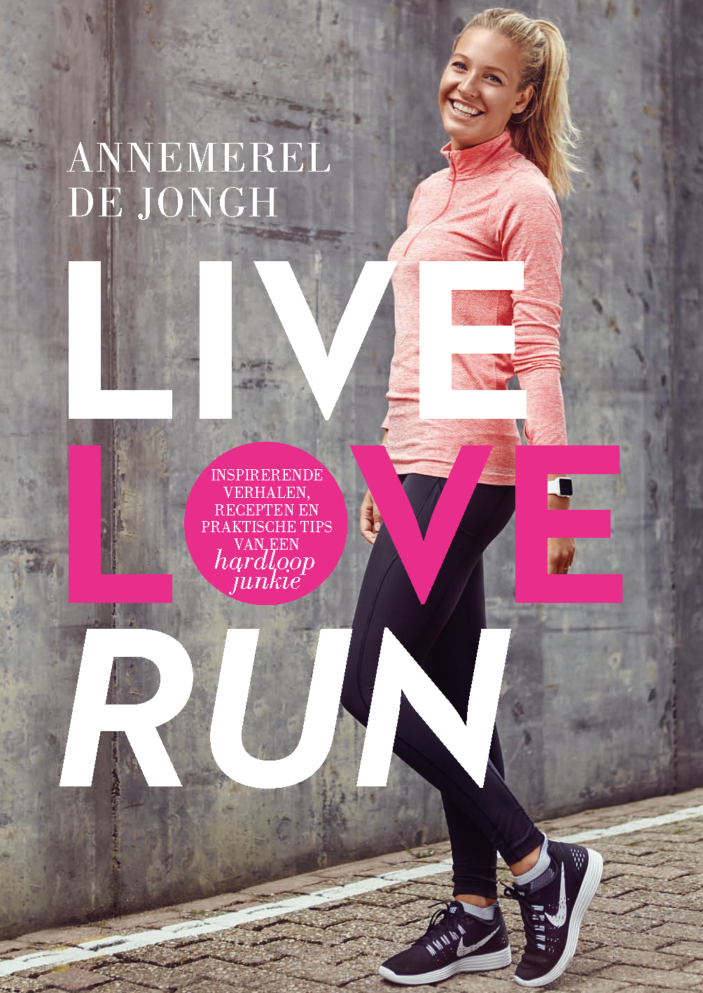 Live, Love, Run – Annemerel de Jongh