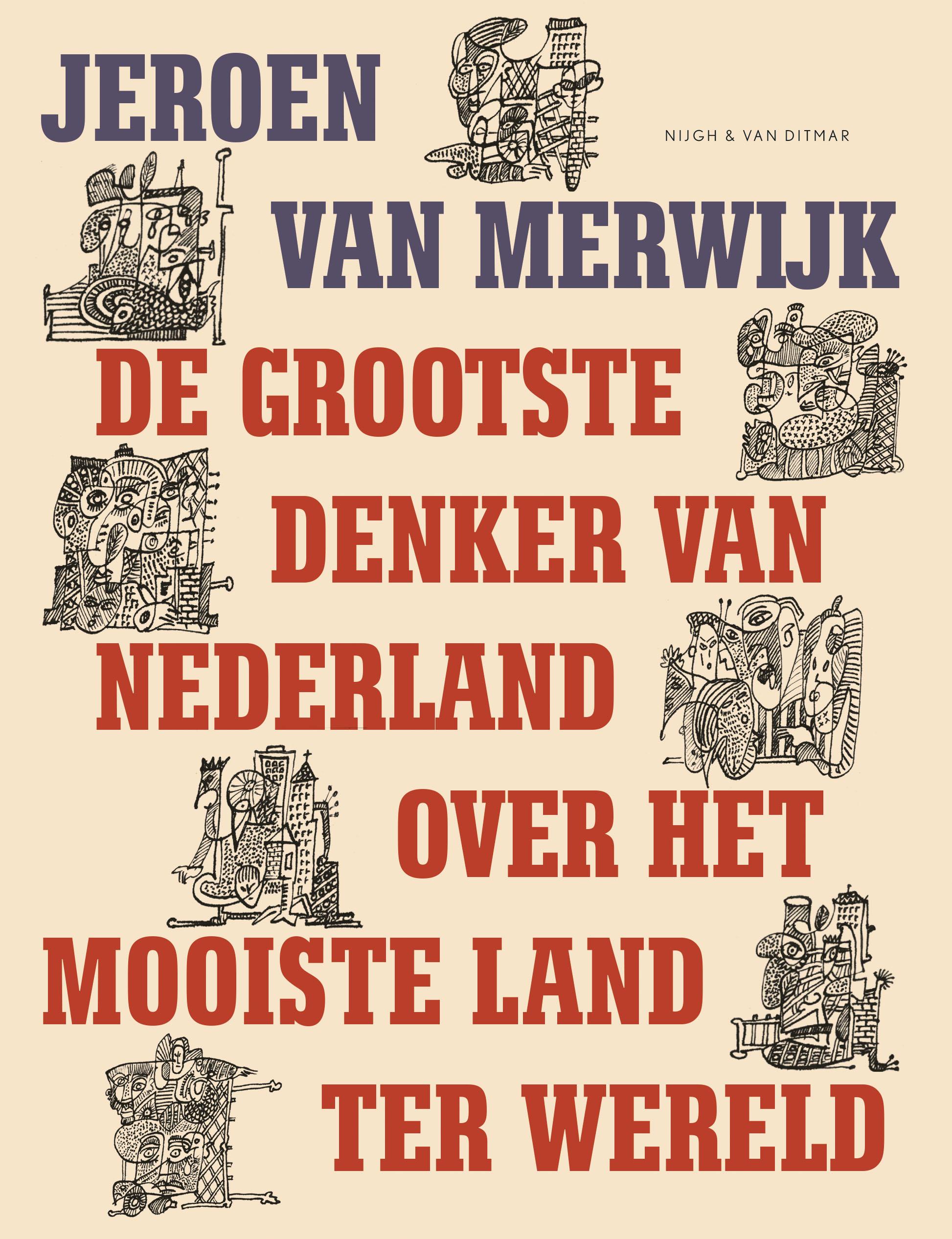 De grootste denker van Nederland over het mooiste land ter wereld – Jeroen van Merwijk