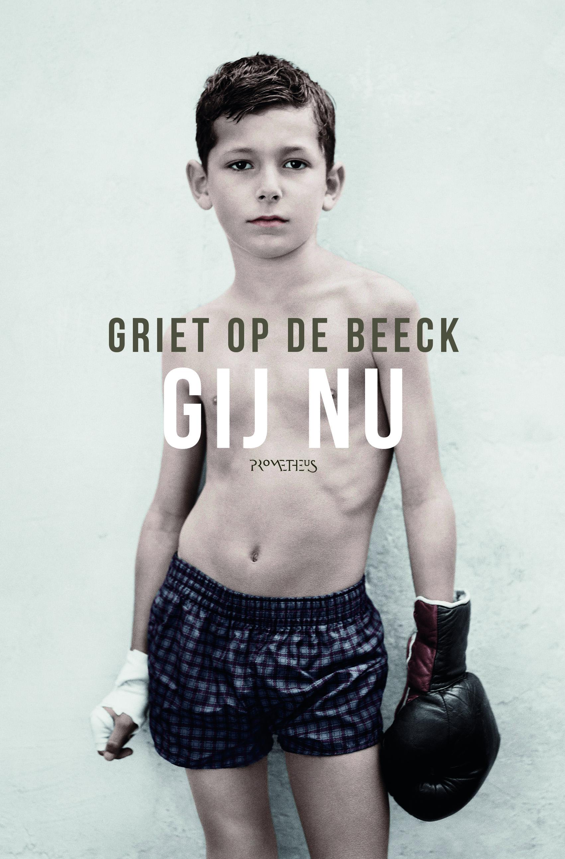 Gij nu – Griet Op de Beeck