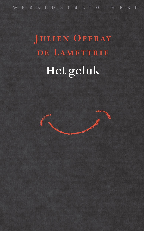 Het geluk – Julien Offray de La Mettrie
