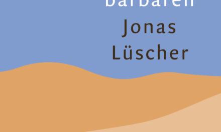 Het voorjaar van de barbaren –  Jonas Lüscher